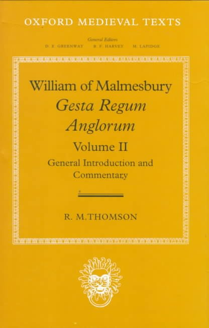 Gesta Regum Anglorum: General introduction and commentary