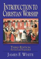 Introduction to Christian Worship Third Edition PDF