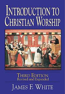 Introduction to Christian Worship Third Edition Book