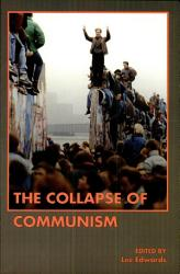The Collapse Of Communism Book PDF