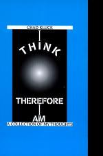 I Think Therefore I Am: A Collection of My Thoughts