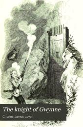 The Knight of Gwynne: Volume 1