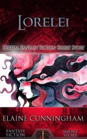 Lorelei: Digital Fantasy Fiction Short Story