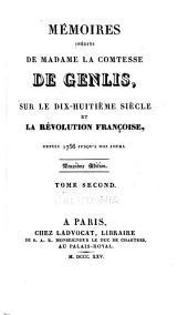 Mémoires inédits de madame la comtesse de Genlis: sur le dix-huitième siècle et la révolution française, depuis 1756 jusqu'à nos jours, Volume2