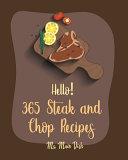 Hello! 365 Steak and Chop Recipes
