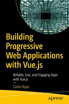 Building Progressive Web Applications with Vue js