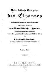Vaterländische Geschichte des Elsasses: von der frühesten bis auf die gegenwärtige Zeit, Band 6