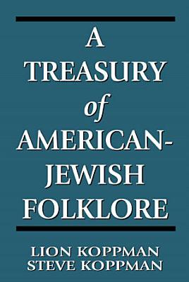 A Treasury of American Jewish Folklore