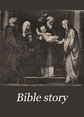 Bible Story: First Grade Text-book in Lutheran Lesson Series for Intermediate Sunday-schools. New and Old Testament Stories