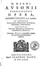 D. Magni Avsonii Bvrdigalensis Opera
