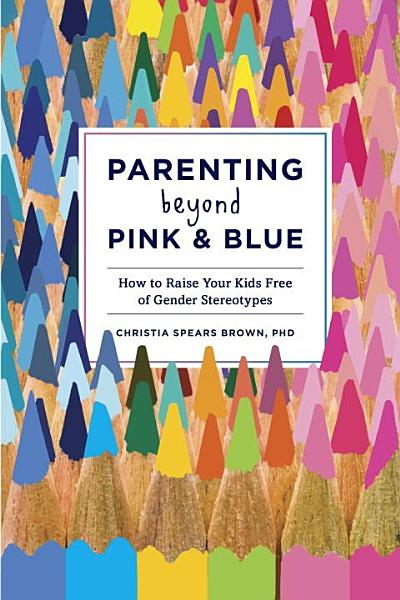 Download Parenting Beyond Pink   Blue Book