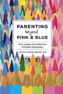 Parenting Beyond Pink   Blue