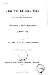 Jewish Literature from the Eighth to Eighteenth Century with an Introduction on Talmud and Midrasch from the German of M. Steinschneider
