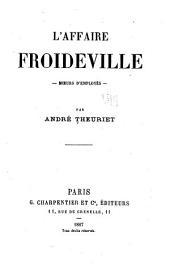 L'affaire Froideville: moeurs d'employés