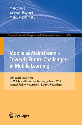 Mobile as Mainstream   Towards Future Challenges in Mobile Learning PDF
