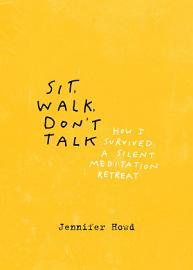 Sit  Walk  Don t Talk PDF