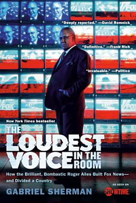 The Loudest Voice in the Room PDF