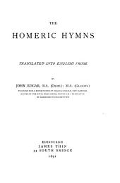 The Homeric hymns, tr. into Engl. prose by J. Edgar