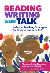 Reading, Writing, and Talk: Inclusive Teaching Strategies for Diverse Learners, K–2