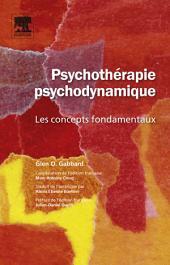 Psychothérapie psychodynamique: Les concepts fondamentaux