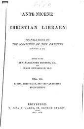 Ante-Nicene Christian Library: Translations of the Writings of the Fathers Down to A.D. 325, Volume 3