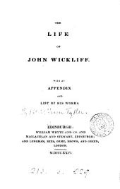 The life of John Wickliff [by P.F. Tytler].