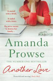Another Love: The Number 1 Bestselling author of My Husband's Wife
