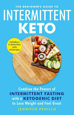 The Beginner s Guide to Intermittent Keto