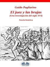 El juez y las brujas: Una investigación del siglo XVI