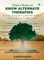 CHINU'S NOTES ON KNOW ALTERNATE THERAPIES