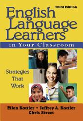 English Language Learners in Your Classroom: Strategies That Work, Edition 3