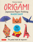 Origami: Japanese Paper Folding Made Easy