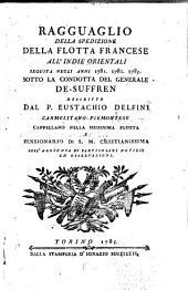 Ragguaglio della spedizione della flotta Francese all'Indie orientali: seguita negli anni 1781, 1782, 1783, sotto la condotta del Generale De-Suffren