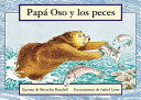 Papa Oso Y Los Peces   Father Bear Goes Fishing  Leveled Reader 6pk  Levels 3 5  PDF
