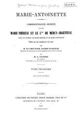 Marie-Antoinette: Correspondance secrète entre Marie-Thérèse et le comte de Mercy-Argenteau, avec les lettres de Marie-Thérèse et de Marie-Antoinette, Volume3