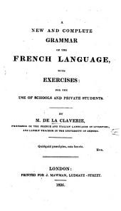 A new and complete grammar of the French language. With exercises, etc