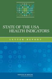 State of the USA Health Indicators: Letter Report
