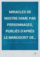 Miracles de Nostre Dame par personnages, publiés d'après le manuscrit de la Bibliothéque nationale: Volume4