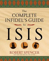 The Complete Infidel S Guide To Isis Book PDF