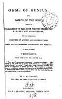 Gems of genius  or  Words of the wise  a collection of the most pointed sentences  remarks and apophthegms of the greatest geniuses of ancient and modern times  To which are added  Thoughts  from the diary of a young man  By A  Steinmetz PDF