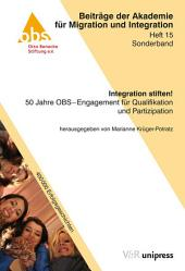 Integration stiften!: 50 Jahre OBS – Engagement für Qualifikation und Partizipation