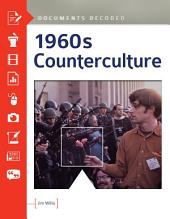 1960s Counterculture: Documents Decoded: Documents Decoded