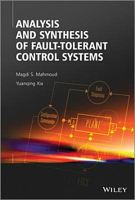 Analysis and Synthesis of Fault Tolerant Control Systems PDF