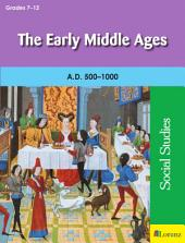The Early Middle Ages: A.D. 500-1000