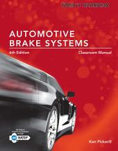 Today's Technician: Automotive Brake Systems, Classroom and Shop Manual Prepack: Edition 6