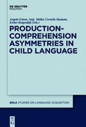 Production-Comprehension Asymmetries in Child Language