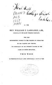 First Latin Lessons: Containing the Most Important Parts of the Grammar of the Latin Language, Together with Appropriate Exercises in the Translating and Writing of Latin, for the Use of Beginners