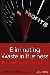 Eliminating Waste in Business: Run Lean, Boost Profitability