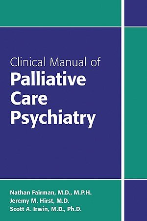 Clinical Manual Of Palliative Care Psychiatry