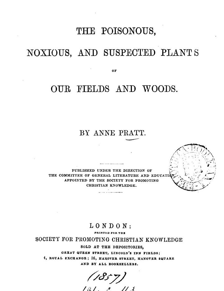The Poisonous, Noxious, and Suspected Plants of Our Fields and Woods